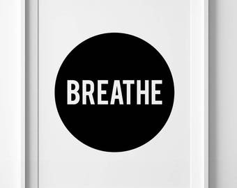 Typographic print, printable art, Breathe Sign, digital printable wall art, inspirational quote, downloadable prints, black and white art