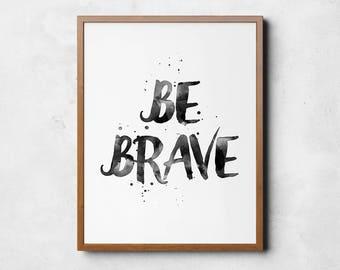 Be brave art, Boy nursery art, Nursery decor, Be brave art print, Nursery art boy, Typography art print, Kids art printable, Children art