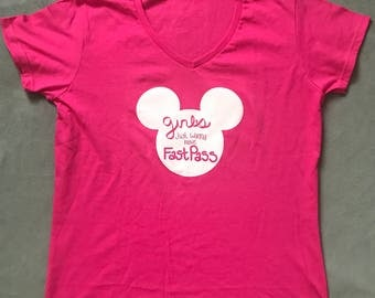 Girls Just Wanna Have Fastpass Disney Tee, Ladies V Neck Tee, Disney Shirt, Short Sleeve Disney Top