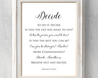 Grey's Anatomy Print.  Decide.  So do it decide. Meredith Grey.  Poster.  Doctor.  Nurse.  Gift. Prints BUY 2 GET 1 FREE!
