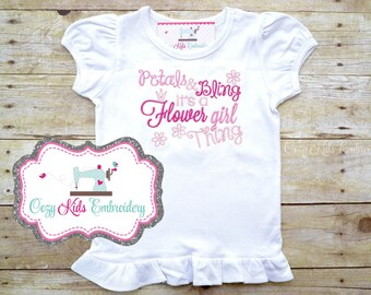 Flower Girl Shirt, Flower Girl T-Shirt, Personalized Shirt, Petals and Bling It's a flower girl thing, Girl's Embroidered Shirt,