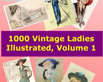 1000 Vintage Women illustrated clip art in Digital Image format for your greeting cards labels jewellery decoupage or nostalgia, Vol 1