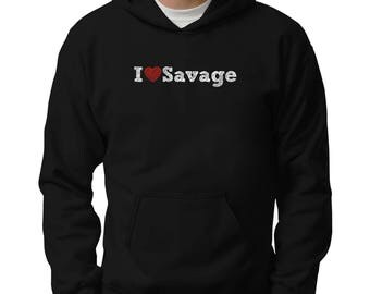 I love Savage Hoodie