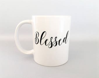 Blessed Mug, Christian Mug, Christian Gift, Inspirational Mug, Motivational Mug, Christian Coffee Mug, Inspirational Gift, Valentines Day