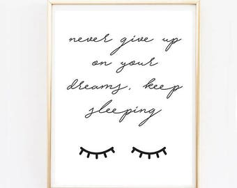 Never Give Up on Your Dreams, Keep Sleeping Wall Art - Bedroom Wall Art, Bedside Table Art, Bedroom Decor, Dream, Eyelashes, Above Bed Art