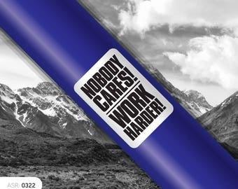 Nobody Cares! WORK HARDER! Bike Top Tube or Stem Sticker (0322)