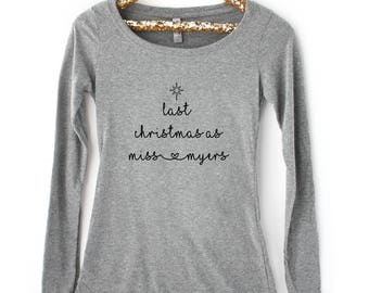Personalized Last Christmas as a Miss Shirt, Long Sleeve Shirt for Bride, Bride to Be Shirt Gift, Wedding Planning Tshirt, Bride Gift