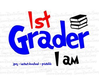 Instant Download -Digital File - 1st Grader I am