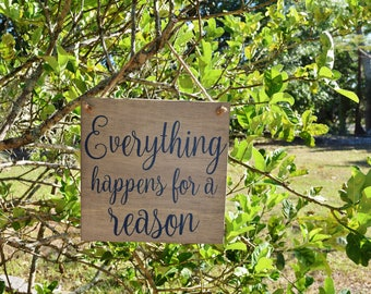 """Painted Wood Sign Art. Solid Wood, Hand Painted 1-sided Sign - """"Everything Happens for a Reason"""". Custom Made Choices Available"""