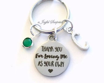 Step Mom Gift, Thank you for loving me as your own KeyChain for Guardian Keyring Foster Parents Key chain Initial Birthstone present us her