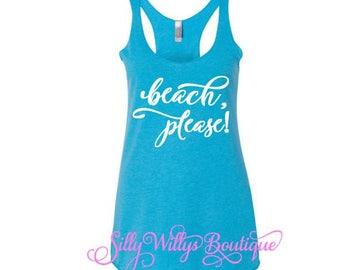 Beach please shirt, Beach please, Beach shirt, Summer tank, Vacation shirt, Summer shirt, Beach tank, Summer tank, Beach please tank