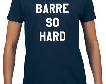 Barre So Hard ladies t-shirt