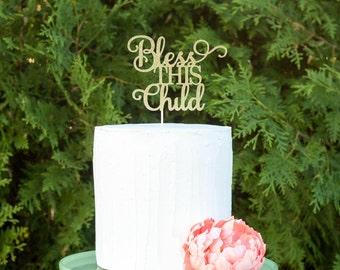 Bless this Child, Christening Cake Topper, Baptism Cake Topper, God Bless Cake Topper, First Holy Communion Cake Topper, Baptism Decor