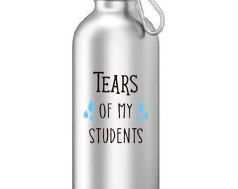 Tears Of My Students Sports Water Bottle - Funny Water Bottle, Aluminum Water Bottle, Funny Novelty Gifts for Teachers, Teacher Gifts,