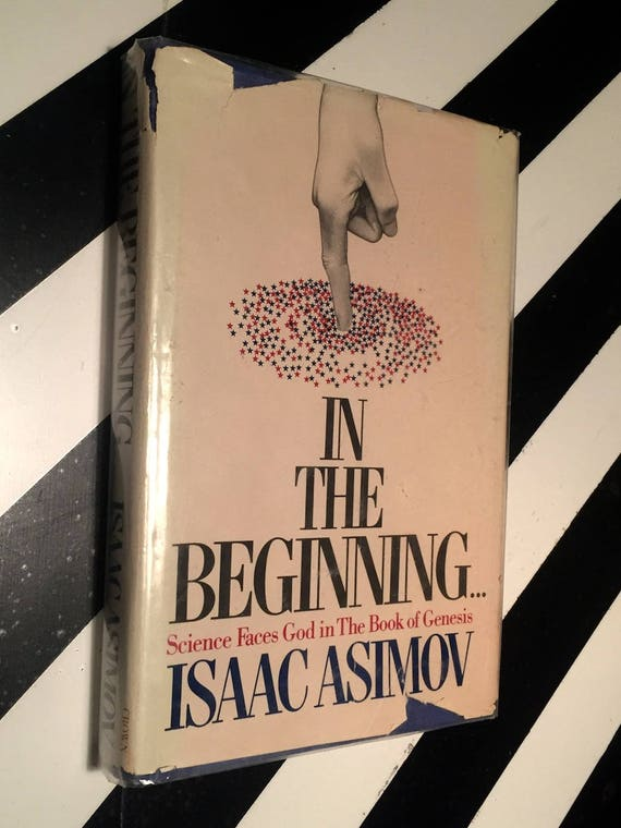 In the Begginning... by Isaac Asimov (1981) first edition book