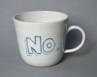 NO. mug, hand painted -- Handmade stoneware ceramics