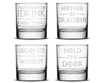 Set of 4, Game of Thrones Whiskey Glasses, I Drink and I Know things, Mother of Dragons, Hold the Door, God of Tits and Whiskey, Made in USA