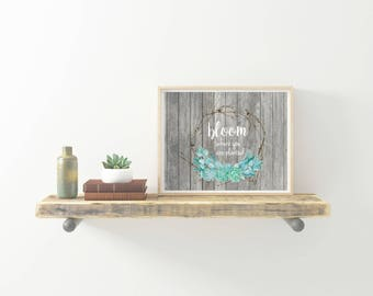 Printable Art, Bloom Where You are Planted, succulents, digital download
