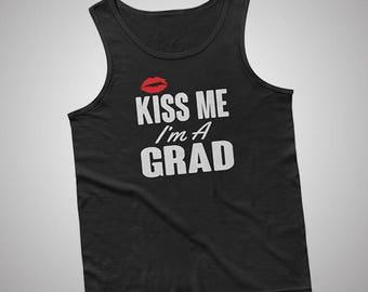 Kiss Me Im A Grad Tank / T-Shirt