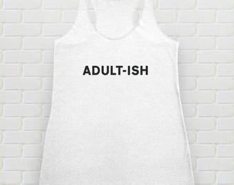 Adult-ish Racerback Tank Top - Gym tank top, gym tank, adultish tank, gym singlet, women's tank top, women's tank, adultish, funny tank top
