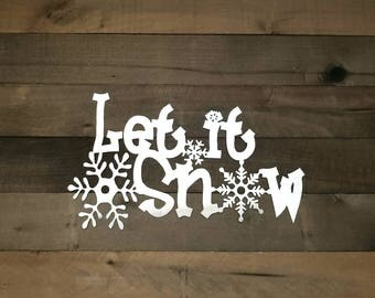 Let It Snow Metal Sign, Winter Decor, Snowflake Sign, Holiday Decor, Winter Sign, Metal Christmas Sign, Snow Metal Wall Decor, Farmhouse