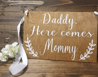 Daddy Here Comes Mommy Sign-Here Comes The Bride-Ring Bearer Sign-Flower Girl Sign-Bridal Announcement