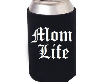 Mom Life Cozie, Mom Life Beer Can Cooler, Mom Life can cooler, Mom life cup, Mom glass, Mothers Day gift, Mom gift, Mom bottle cooler,Mug