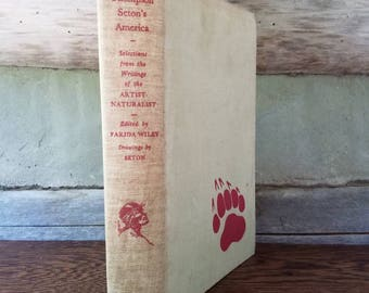 1950's Outdoors & Wildlife Vintage Book- Ernest Thompson Seton's America- Artist-Naturalist- Illustrated- Natural History- Boy Scouts-Nature