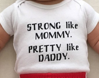 Strong Like Mommy, Pretty Like Daddy Onesie, Feminist Onesie, newborn infant baby bodysuit