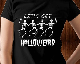 Halloweird Shirt - Funny Halloween Shirt - Ladies Halloween Shirt - Funny Skeleton Shirt