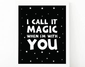 I call it magic when i'm with you, Nursery printable, Kids room decor, Nursery decor, scandinavian print, Kids wall art, black and white,