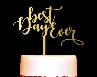 Wedding Cake Topper, Best Day Ever Cake Topper, Gold Wedding Cake Topper, Anniversary Cake Topper, Wedding Cake Decorations