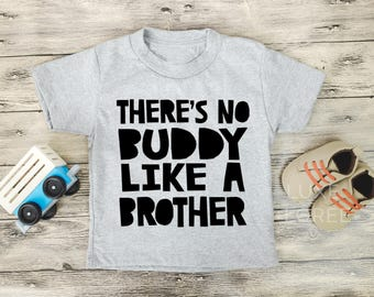 There's No Buddy Like A Brother, Big Brother, Little Brother, Brother Shirt, Sibling Shirt, Coming Home Outfit, Pregnancy announcement, Boys