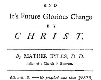 A Discourse on the Present Vileness of the Body, and It's Future Glorious Change by Christ by Mather Byles, 1771
