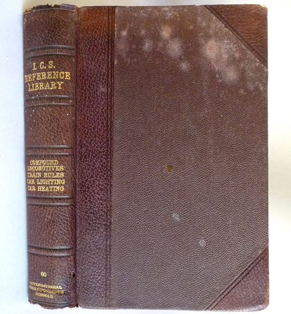 I.C.S. Reference Library: Vauclain Compound Locomotives Train Rules, Car Lighting, Car Heating, Electric Headlight 1905 Railroads