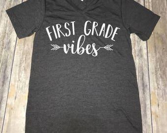 Teacher Shirt/First Grade Vibes/Any Grade/Unisex/Second Grade/Third Grade/Fourth Grade/Fifth Grade Any Grade
