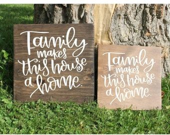 Family Sign, Family Makes This House A Home Sign, Love Makes This Home Sign, Family Wall Decor, Wood Sign, Rustic Sign, Family Decor
