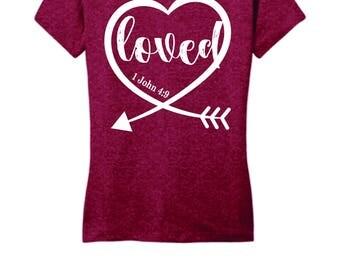 1 John 4:19, Loved, Christian Tshirt
