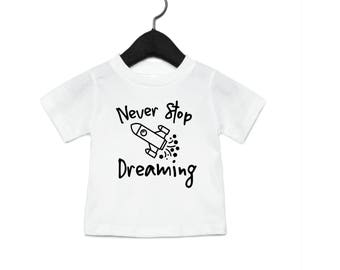 Never Stop Dreaming - Youth Shirt Toddler Shirt Baby Onesie - Rocket Stars Universe Galaxy Space Spaceship Moon Mars Baby Shower Astronaut