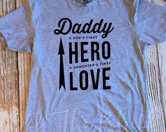 Daddy a Sons First Hero a Daughters First Love TShirt