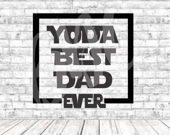 Yoda Best Dad, Starwars, SVG, PNG, DXF, Vinyl Design, Circut, Cameo, Cut File, Dad Decal, Dad shirt, Fathers Day svg, Dad Svg, Starwars svg
