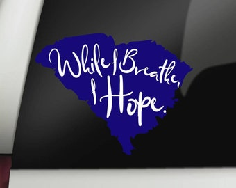 While I Breathe Decal, South Carolina Decal, SC Decal, SC Motto Decal, While I Breathe I Hope, Dum Spero Sprio, Sticker, Mug, Tumbler