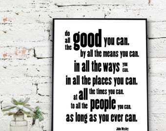Instant Download Printable Art, Do all the good you can Print | John Wesley Quote  {DIGITAL PRINT}