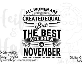 All Women are Created Equal but the Best are Born in November