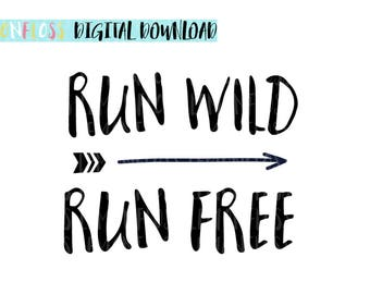 Run Wild Run Free SVG & PNG Cut File For Cricut Silhouette Vinyl Cutter  Newborn Baby SVG, Nursery Wall Art, Babyshower Babygro Design