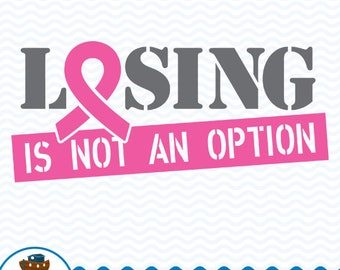 Losing is not an option SVG DXF, Cancer Awareness Svg File, Breast Cancer Cut File, Pink Ribbon Clip Art, Instant Download ark-39
