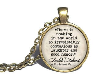 Charles Dickens, 'Irresistibly contagious as laughter,' A Christmas Carol Quote Pendant, Literary Jewelry, Book Lover Gift