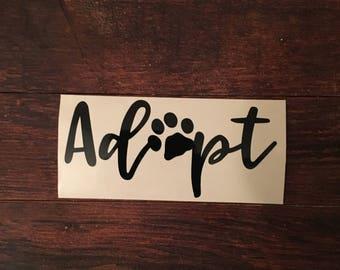 Adopt Decal - Vinyl Sticker - Adopt Decor - Pet Decor - Housewarming Gift - Cat Decal - Dog Decal - Pet Decor - Yeti Decal - Laptop Decal