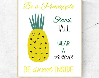 Be A Pineapple Quote For Wall, Pineapple Print, Stand Tall, Wear A Crown Be Sweet Inside, Unmounted, A4 Print, Free UK Shipping