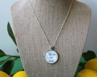 Round Glass Dome Necklace, Inspiration, Encouragement, Life is Beautiful